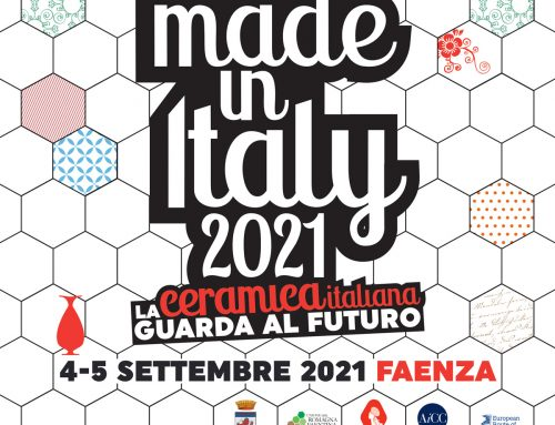 Made in Italy – La ceramica italiana guarda al Futuro, Faenza, Italy 4-5 September 2021